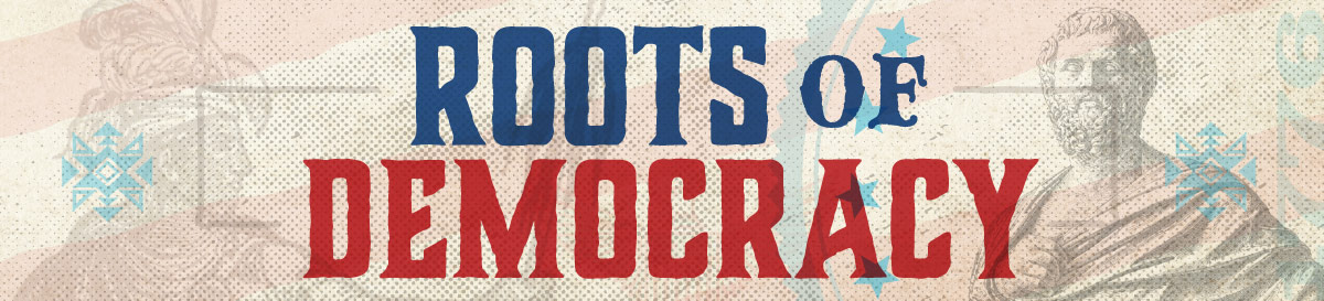Roots of Democracy