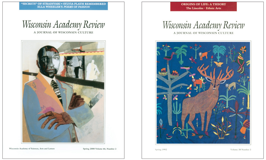 Since the 1950s, the Academy's publications have consistently championed the work of Wisconsin artists. Here a self-portrait by Madison artist Jerry Butler graces the cover of the Spring 2000 issue of Wisconsin Academy Review. A traditional Hmong story cloth from the collection of Elizabeth and Daniel Perkins in Eau Claire is featured on the cover of the Spring 1992 issue.
