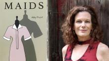 Cover of MAIDS and photo of the author, Abby Frucht