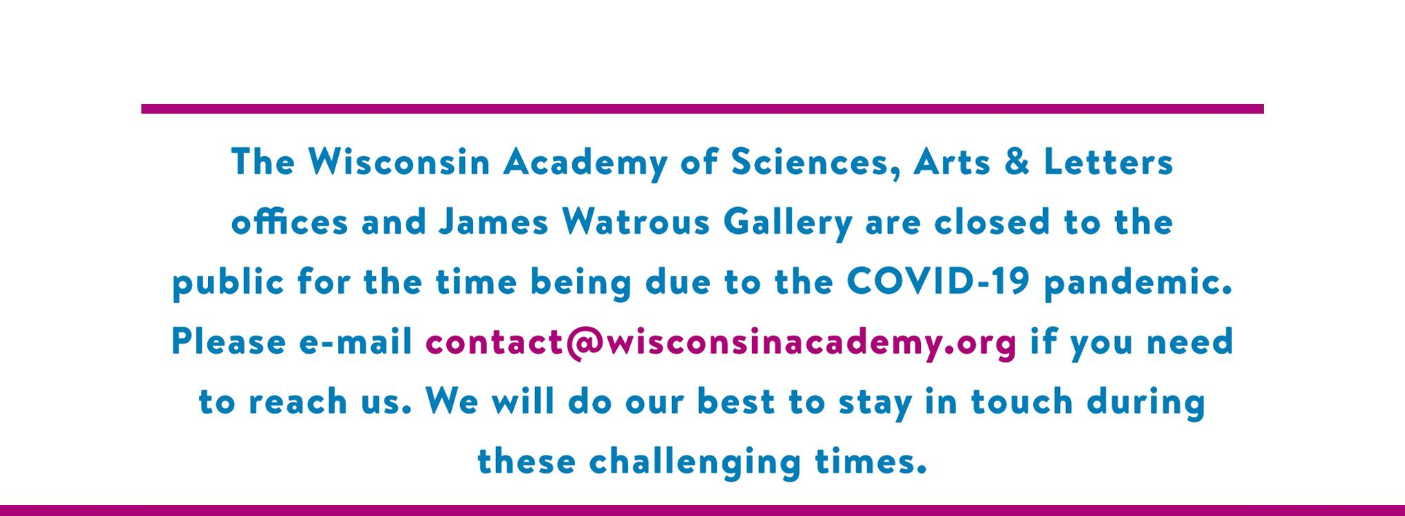 Academy closure notification. Please e-mail contact@wisconsinacademy.org