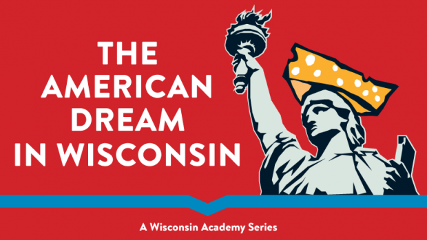 American Dream Talk Series from the Wisconsin Academy
